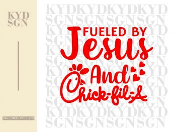 Fueled by Jesus and Chick Fil A SVG