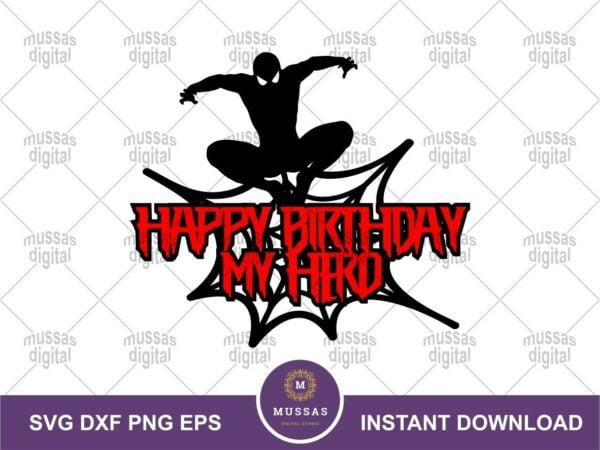 Happy Birthday My Hero Spiderman SVG