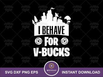 I Behave For V-Bucks SVG