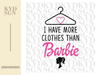I Have More Clothes Than Barbie SVG