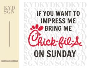 If You Want To Impress Me Bring Me Chick Fil A On Sunday SVG