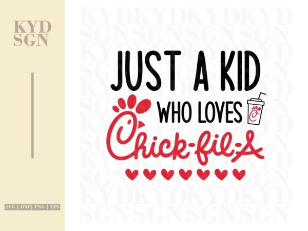 Just A Kid Who Loves Chick-Fil-A SVG