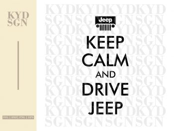 Keep Calm And Drive Jeep SVG