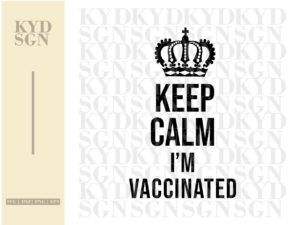 Keep Calm I'm Vaccinated SVG