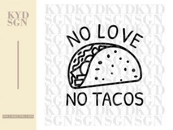 No Love No Tacos SVG