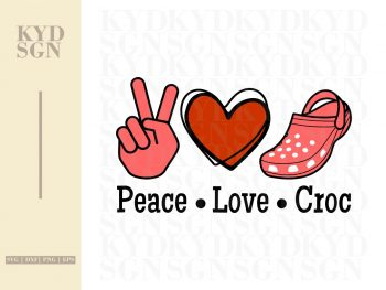 Peace Love Crocs SVG