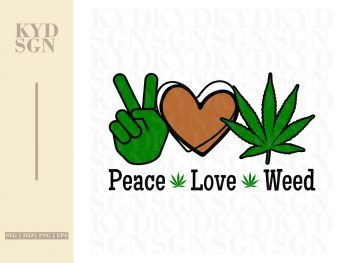 Peace Love Weed SVG