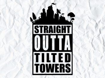 Straight Outta Tilted Towers Fortnite SVG