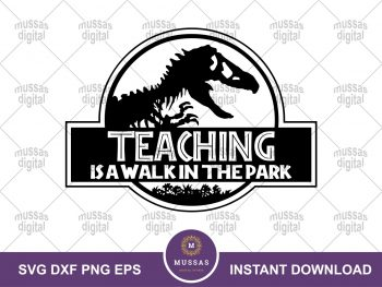 Teaching Is a Walk In The Park Jurassic Park SVG