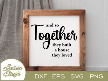 And So Together They Built A House They Loved SVG