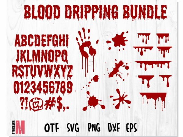 Blood Dripping 1 scaled Vectorency Blood Dripping Bundle | Blood Dripping Font, Blood Dripping Svg, font drips drops, blood drips svg, bloody hand svg, Halloween svg