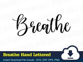Breathe Hand Lettered