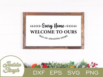 Every Home Has An Amazing Story SVG