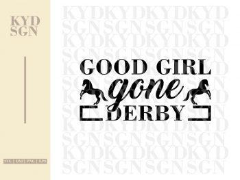 Good Girl Gone Derby SVG