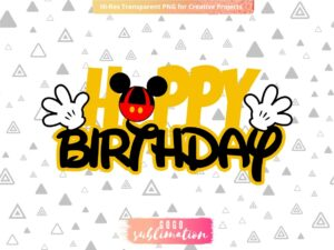 Happy Birthday Cake Topper Mickey Mouse Party Decorations PNG Printable