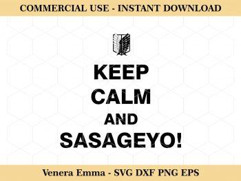 Keep Calm and Sasageyo!