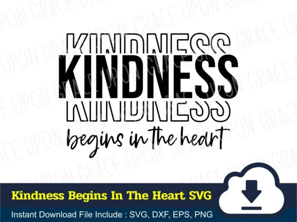 Kindness Begins In The Heart SVG