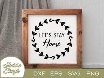 Let's Stay Home SVG