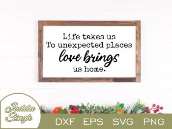 Life Takes Us To Unexpected Places SVG