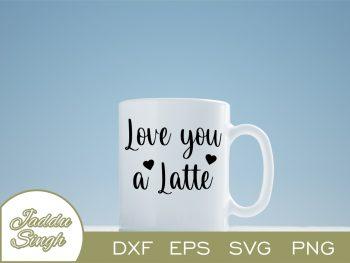 Love You A Latte SVG