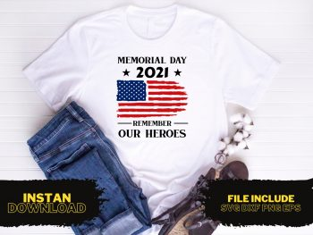 Memorial Day Remember Our Heroes 2021