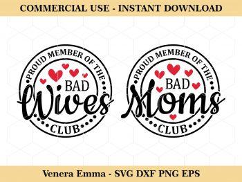 Proud Member Of The Bad Moms Club SVG Cut Files