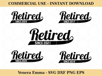 Retired Since 2017 2018 2019 2020 2021, retirement SVG Cut File