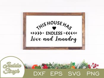 This House Has Endless Love And Laundry SVG