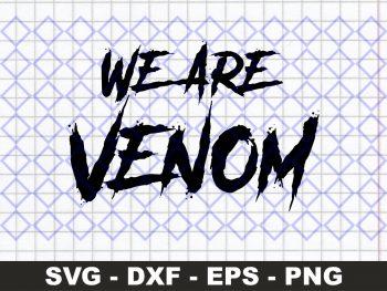 We Are Venom Digital Cut File Cricut
