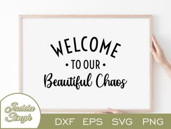 Welcome To Our Beautiful Chaos SVG