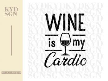 Wine is My Cardio SVG