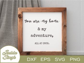 You Are My Home and My Adventure All at Once SVG