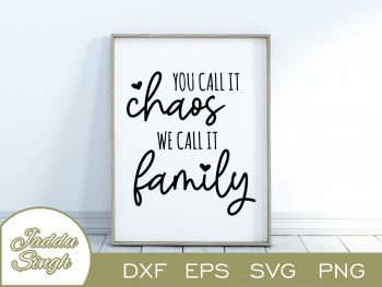 You Call It Chaos We Call It Family SVG
