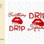 Birthday Drip and Drip Squad Shirts Design SVG Cut Files PNG