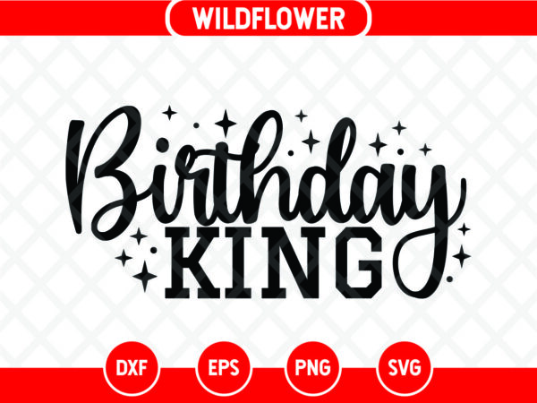 Birthday King SVG