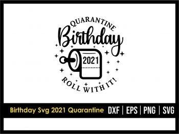 Birthday Svg 2021 Quarantine