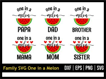Family SVG One in a Melon
