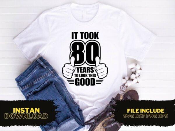 Funny 80th Birthday T Shirt Design SVG