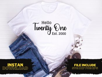 Hello Twenty One Est 2000 T Shirt Design SVG