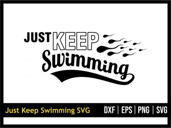 Just Keep Swimming SVG, Sperm SVG