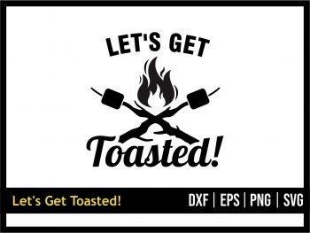 Let's Get Toasted!