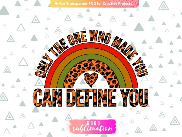 Only the one who made you can define you png