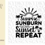 Sunrise Sunburn Sunset Repeat SVG