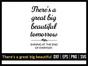 There's a Great Big Beautiful Tomorrow Shining At The End of Everyday