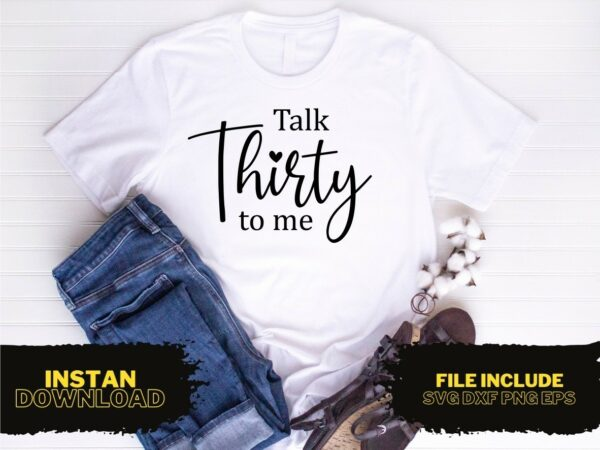 Thirty Birthday T Shirt Design SVG