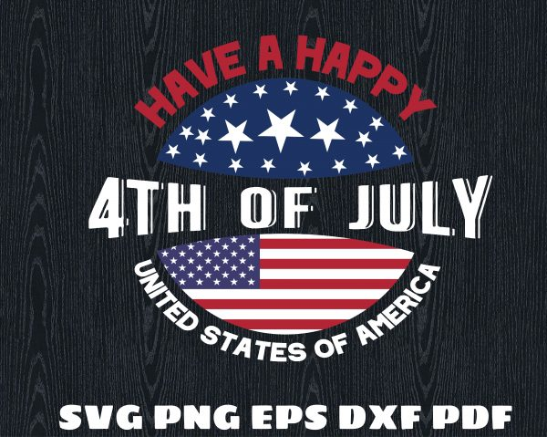WTM 02 44 Vectorency Have a Happy 4th of July USA SVG, 4th of July SVG, Happy 4th 2021 SVG, Patriotic SVG, Digital Download for Cricut, Silhouette, Download