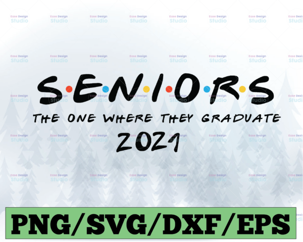 WTMETSY13012021 03 23 Vectorency Seniors 2021 SVG, The One Where They Graduate Season 20 SVG Files Instant Download, Cricut Cut Files, Silhouette Cut Files, Download, Print