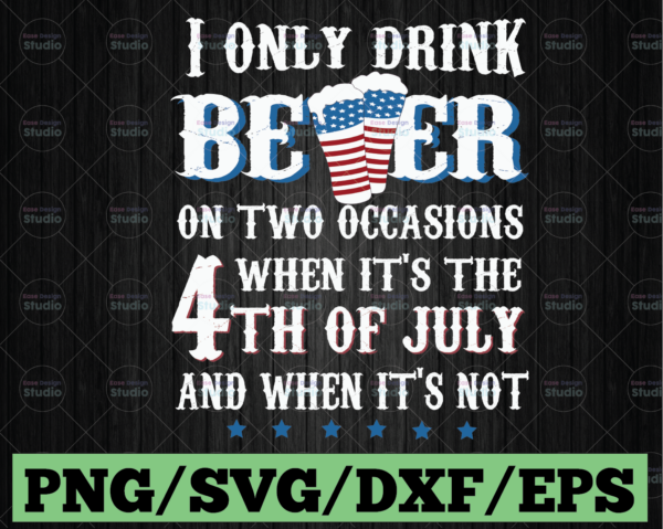 WTMETSY13012021 03 47 Vectorency I Only Drink Beer On Two Occasions | Funny svg | Beer Mug | Svg Files for Cricut and silhouette | 4th Of July png | Patriotic beer gifts