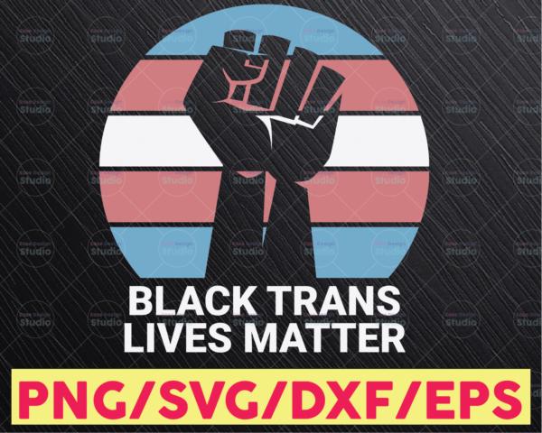 WTMETSY16122020 05 11 Vectorency Black Trans Lives Matter SVG File, SVG, DXF PNG EPS Sublimation, Myself SVG, Cut File For Cricut, Digital