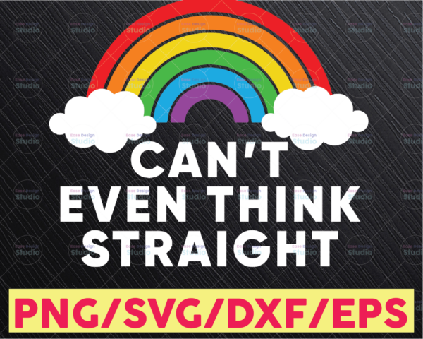 WTMETSY16122020 05 15 Vectorency I Can't Even Think Straight SVG Cut File, Printable Vector clipart, LGBT Pride Print, Gay SVG